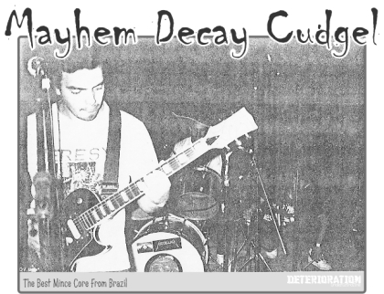 Mayhem Decay Cudgel - The Great Band From Brazilian Underground Scene